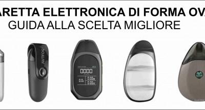 Sigaretta Elettronica Ovale: Prezzi e modelli